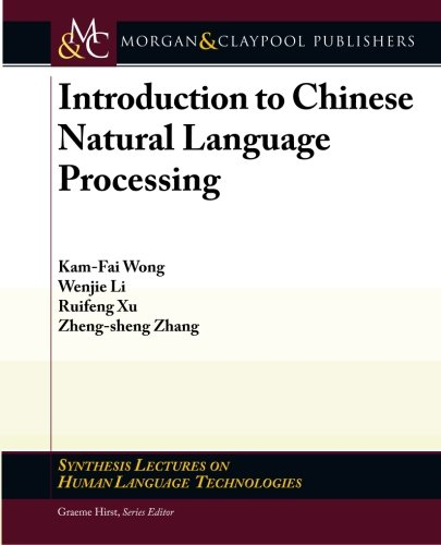 9781598299328: Introduction to Chinese Natural Language Processing (Synthesis Lectures on Human Language Technologies)