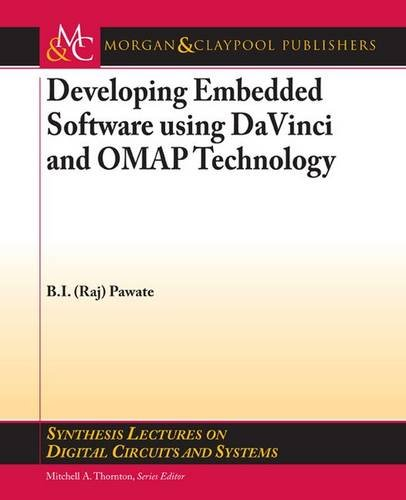 9781598299786: Developing Embedded Software using DaVinci and OMAP Technology (Synthesis Lectures on Digital Circuits and Systems)