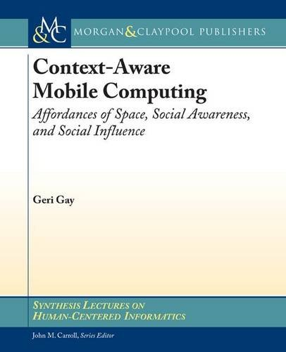 Context-Aware Mobile Computing: Affordances of Space, Social Awareness, and Social Influence: Geri ...