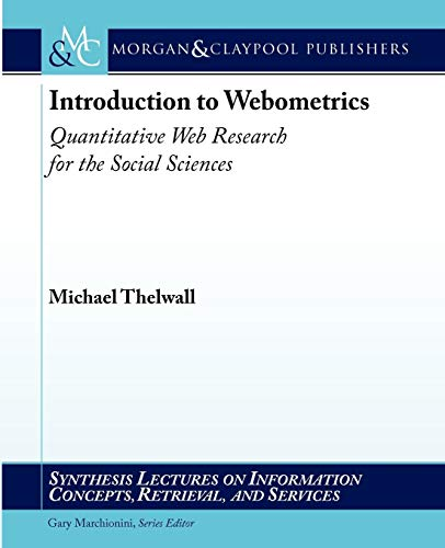 9781598299939: Introduction to Webometrics: Quantitative Web Research for the Social Sciences (Synthesis Lectures on Information Concepts, Retrieval, and S)