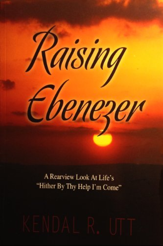 """Raising Ebenezer: A Rearview Look At Life's """"Hither By They Help I'm Come"""": ..."""
