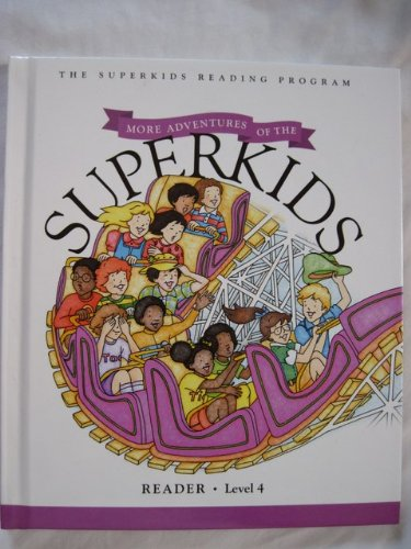 More Adventures of the Superkids - Reader - Level 4 (Superkids reading program): Pleasant T. ...