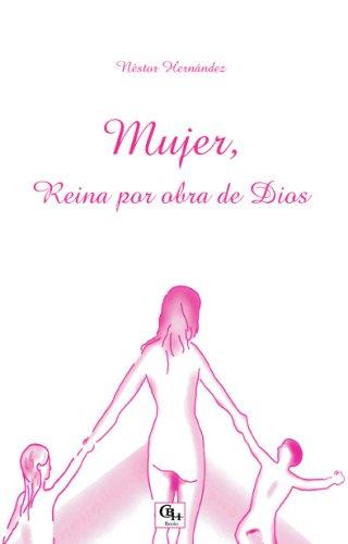 Mujer, reina por obra de Dios (Spanish: Néstor Hernández