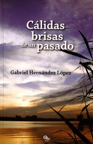 9781598350654: Cálidas brisas de un pasado (Spanish Edition)