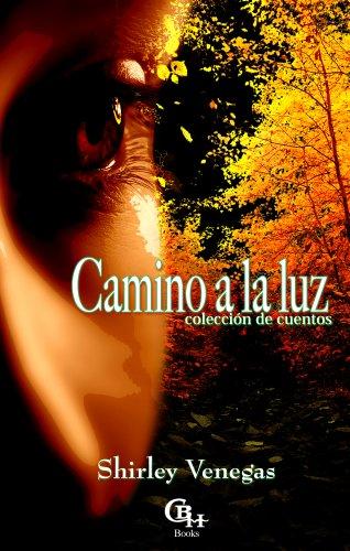 Camino a la Luz (Spanish Edition): Shirley Venegas, Manuel