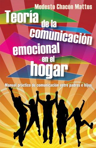Teoría de la comunicación emocional en el hogar: Manual práctico de comunicaci...