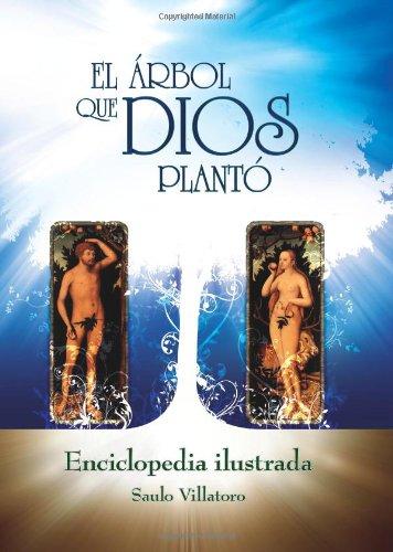 El árbol que Dios plantó: Enciclopedia ilustrada (Spanish Edition): Saulo Villatoro