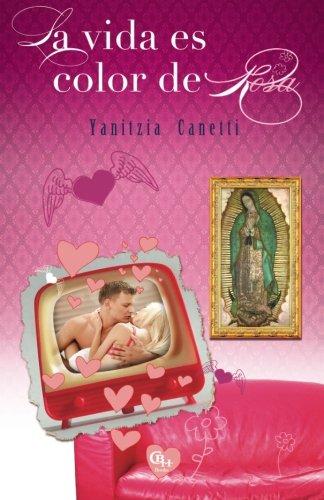 9781598351125: La vida es color de Rosa (Spanish Edition)