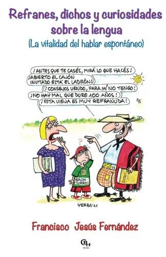 9781598353280: Refranes, dichos y curiosidades sobre la lengua: (La vitalidad del hablar espontáneo) (Spanish Edition)