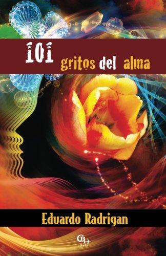 9781598354560: 101 gritos del alma (Spanish Edition)