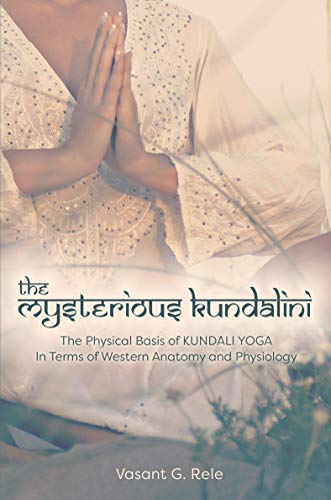 9781598380804: The Mysterious Kundalini The Physical Basis of the