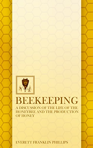 9781598383324: Beekeeping: A Discussion of the Life of the Honeybee and of the Production of Honey