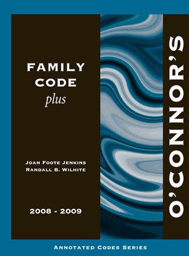 O'Connor's Family Code Plus 2008-2009: Joan Foote Jenkins,