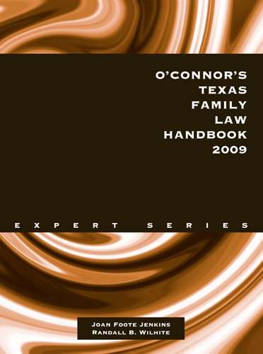 O'Connor's Texas Family Law Handbook 2009: Joan Foote Jenkins, Randall B. Wilhite