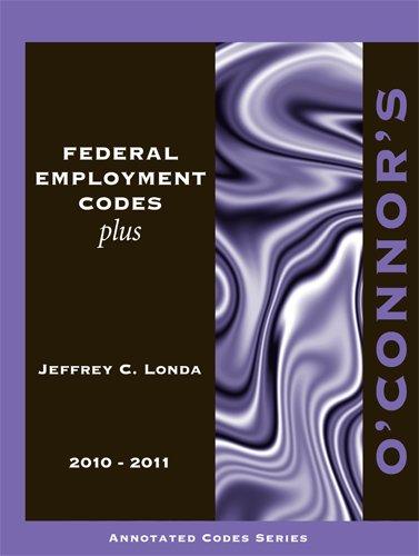 O'Connor's Federal Employment Codes Plus 2010-2011: Jeffrey C. Londa