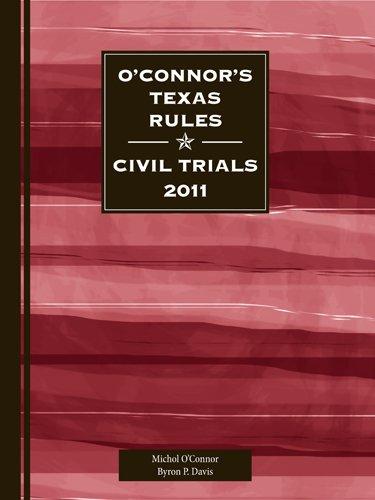 9781598391145: O'Connor's Texas Rules * Civil Trials 2011