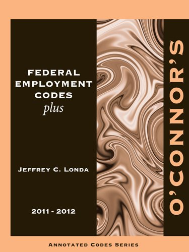 O'Connor's Federal Employment Codes Plus 2011-2012: Jeffrey C. Londa