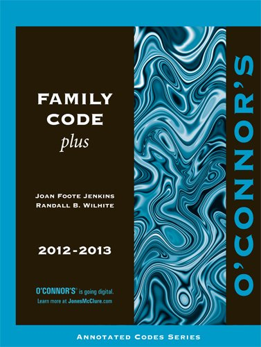 O'Connor's Family Code Plus 2012-2013: Joan Foote Jenkins;