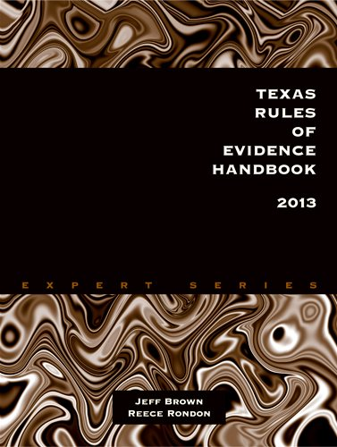 Texas Rules of Evidence Handbook 2013 (1598391542) by Jeff Brown; Reece Rondon