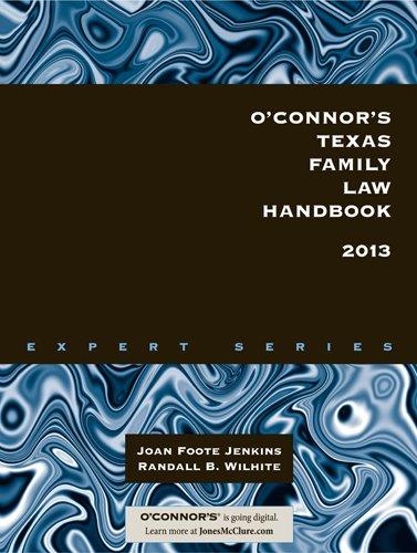 O'Connor's Texas Family Law Handbook 2013: Randall B Wilhite,