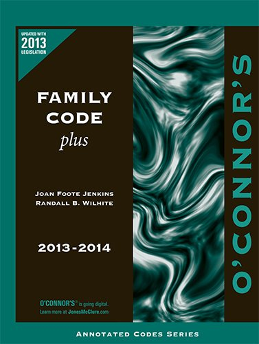 O'Connor's Family Code Plus 2013-2014: Joan Foote Jenkins,