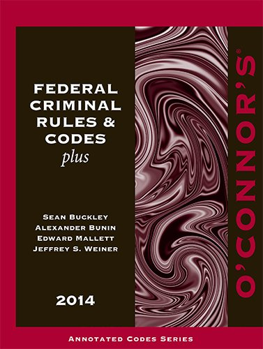 O'Connor's Federal Criminal Rules & Codes Plus: Jeffrey S Weiner,