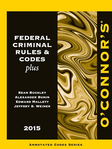 9781598392111: O'Connor's Federal Criminal Rules & Codes Plus 2015