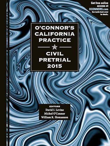9781598392128: O'Connor's California Practice * Civil Pretrial 2015