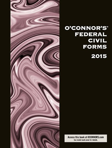 9781598392173: O'Connor's Federal Civil Forms 2015