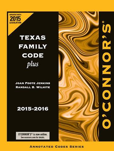 9781598392197: O'Connor's Texas Family Code Plus 2015-2016