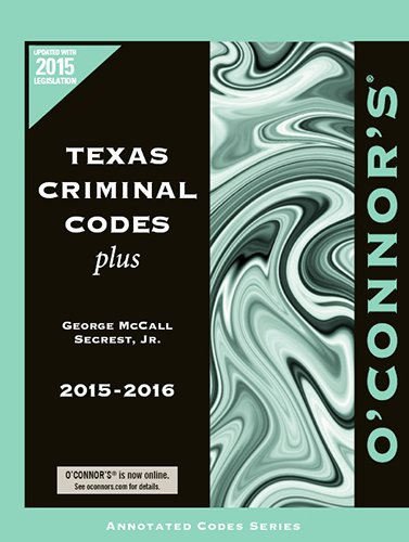 9781598392227: O'Connor's Texas Criminal Codes Plus 2015-2016