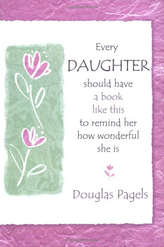 9781598421125: Every Daughter Should Have a Book Like This to Remind Her How Wonderful She Is