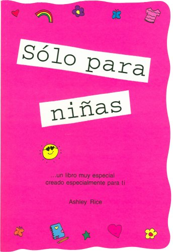 9781598421613: Solo Para Chicas/ Girls Rule: Un Libro Muy Especial Creado Especialmente Para Ninas / a Very Special Book Created Especially for Girls