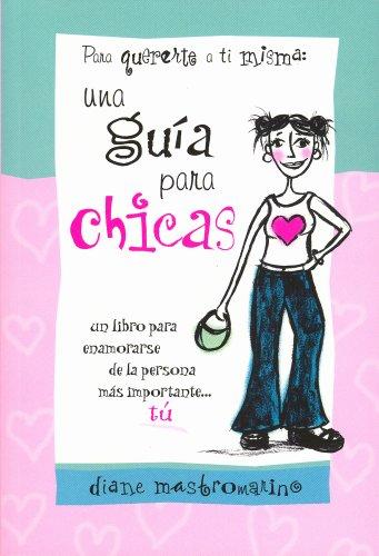 9781598421927: para quererte a ti misma: una guia para chicas (Spanish