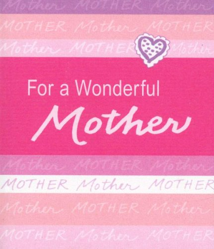 For a Wonderful Mother: A Blue Mountain Arts Collection to Let a Mother Know How Much You Love Her ...