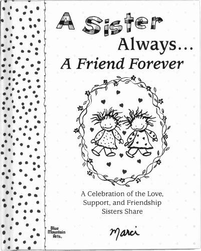 9781598422504: A Sister Always... A Friend Forever