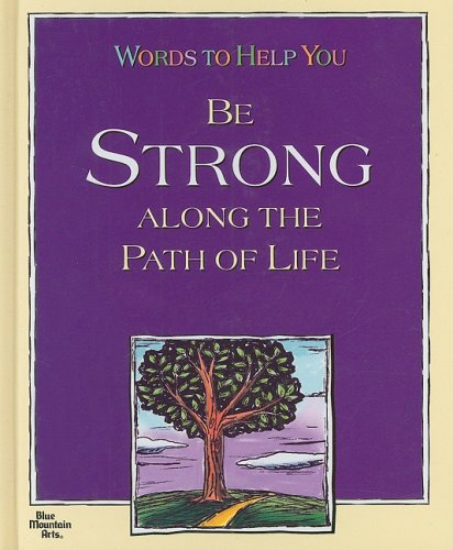 Words to Help You Be Stong Along the Path of Life (1598422529) by Blue Mountain Arts Collection
