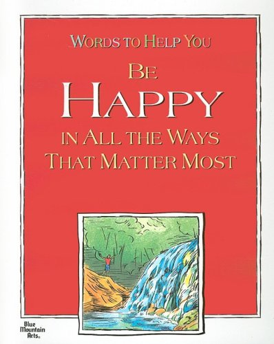 Words to Help You Be Happy in All the Ways That Matter Most (1598422545) by Blue Mountain Arts Collection