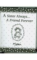 9781598422832: A Sister Always... A Friend Forever