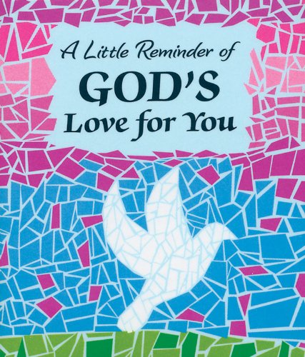 9781598424331: A LITTLE REMINDER OF GOD'S LOVE FOR YOU