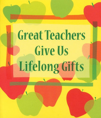 9781598424355: GREAT TEACHERS GIVE US LIFELONG GIFTS