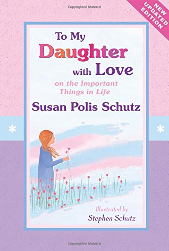 9781598424621: To My Daughter With Love: On the Important Things in Life