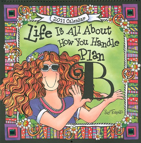 9781598424713: Life Is All about How You Handle Plan B Calendar