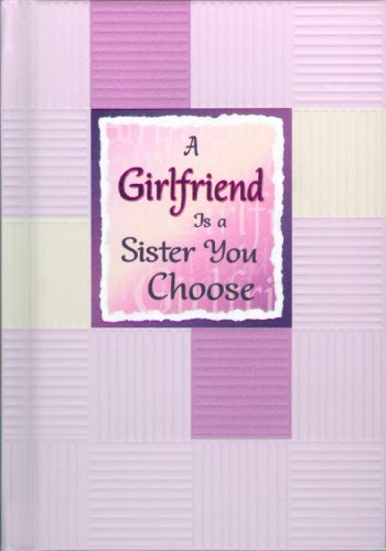 A Girlfriend Is a Sister You Choose (1598424874) by A Blue Mountain Arts Collection