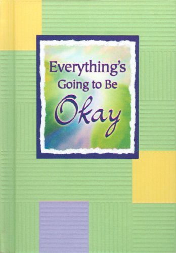 Everything's Going to Be Okay: A Blue Mountain Arts Collection