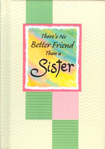 9781598425260: There's No Better Friend Than a Sister
