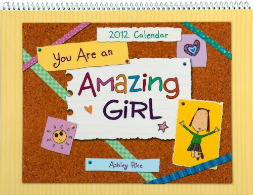 You Are an Amazing Girl 2012 Calendar (9781598425833) by [???]