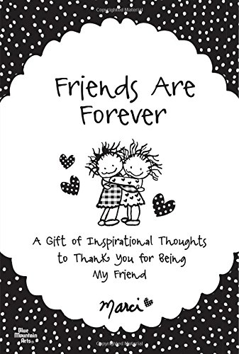 9781598426014 Friends Are Forever A Gift Of Inspirational Thoughts To Thank You For Being