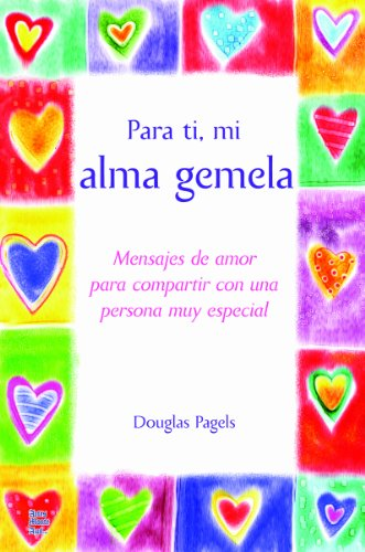 Para ti, mi alma Gemela : Mensajes: Douglas Pagels
