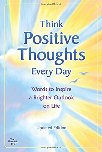 9781598426236: Think Positive Thoughts Every Day: Words to Inspire a Brighter Outlook on Life - Updated Edition